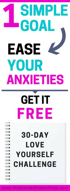 One Simple Solution To Getting Your Anxiety Levels Under Control - FREE 30-DAY CHALLENGE - This Blended Home of Mine - Anxiety, Self-Love, Self-Love Challenge