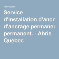Service d'installation d'ancrage permanent. - Abris Quebec