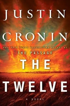 The Twelve (Passage Trilogy Series #2)--coming out in October--2nd book in the trilogy by Justin Cronin--loved this one just as much as the first in the trilogy.  Can't wait for the final book.
