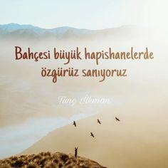 Bahçesi büyük hapishanelerde özgürüz sanıyoruz. - Tunç Ilkman (Kaynak: Instagram - tuncilkman) #sözler #anlamlısözler #güzelsözler #manalısözler #özlüsözler #alıntı #alıntılar #alıntıdır #alıntısözler #şiir #edebiyat