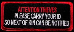 ATTENTION THIEVES CARRY YOUR ID BIKER PATCH