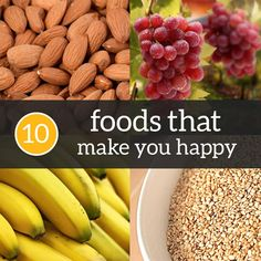 Ten Foods That Makes You Happyhttp://bit.ly/HowToFindShaklee180Leads-replay1. Chocolate2. Strawberries3. Ice-cream4. Pasta5. French Bread6. Bananas7. Grapes8. Oranges9. Nuts10. Sesame seeds