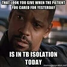 TB....happens way too often !  Also, MRSA, VRE, lice, scabies, influenza, menengitis!