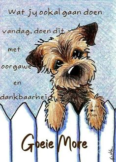 Morning Blessings, Good Morning Wishes, Good Morning Quotes, Lekker Dag, Goeie More, Afrikaans Quotes, Create And Craft, Uplifting Quotes, You And I