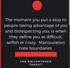 The moment you put a stop to people taking advantage of you and disrespecting you, is when they define you as difficult, selfish or crazy. THE ENLIGHTENED TARGET - iFunny :) Adult Children Quotes, Quotes For Kids, Mood Quotes, Positive Quotes, Life Quotes, Taking Advantage Quotes, Disrespect Quotes, Disrespectful People, Boundaries Quotes