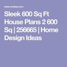 Sleek 600 Sq Ft House Plans 2 600 Sq | 256665 | Home Design Ideas