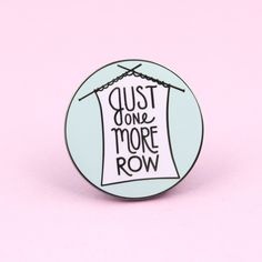 Just One More Row Knitting Pin by thecleverclove on Etsy Bag Pins, Nickel Plating, Pinata Party, Pin And Patches, Lapel Pins, The Row, Knitting, Enamel, Fun
