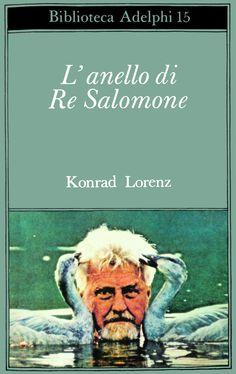 Konrad Lorenz, L'Anello di Re Salomone Film Books, Book Tv, My Books, Comic Books, Forever Book, Bibliophile, Book Lovers, Book Worms, Decir No