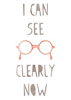 I CAN SEE CLEARLY NOW - Yes I do...