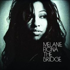 My brother introduced me to Melanie Fiona and I loved her first CD!