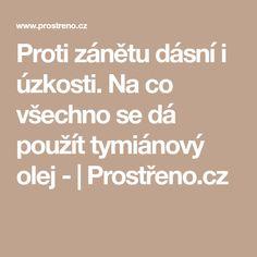 Proti zánětu dásní i úzkosti. Na co všechno se dá použít tymiánový olej - | Prostřeno.cz