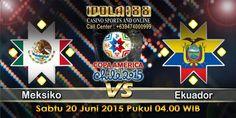 .https://agentidola188.wordpress.com/2015/06/19/prediksi-pertandingan-meksiko-vs-ekuador-copa-america-2015/