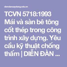 TCVN 5718:1993 Mái và sàn bê tông cốt thép trong công trình xây dựng. Yêu cầu kỹ thuật chống thấm | DIỄN ĐÀN XÂY DỰNG VIỆT NAM