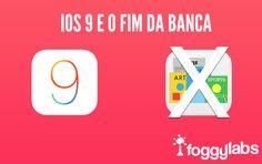 iOS 9 e o fim da Banca