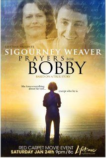 Prayers for Bobby (2009)  - True story of Mary Griffith, gay rights crusader, whose teenage son committed suicide due to her religious intolerance. Based on the book of the same title by Leroy Aarons.