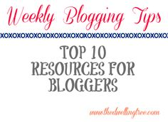 The Dwelling Tree: Top Resources for Bloggers (Weekly Blogging Tips)