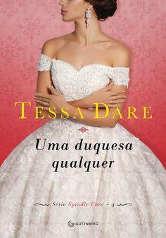 Editora Guteberg lançará em Setembro, Uma duquesa qualquer(Spindle Cove - Vol.4), de Tessa Dare - Cantinho da Leitura