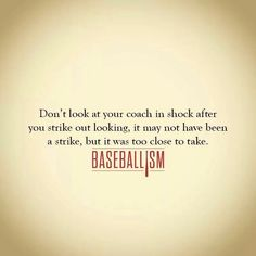 Never watch a third strike. Two strikes, anything close ..swing.