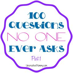 The 100 Questions No One Asks Tag Part 1
