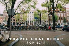 At the beginning of last year, I wanted to look ahead to our travel experiences in 2015 and hold myself to some goals while we were exploring. I think it's often easy for us to just travel and go on v