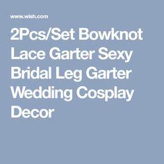2Pcs/Set Bowknot Lace Garter Sexy Bridal Leg Garter Wedding Cosplay Decor
