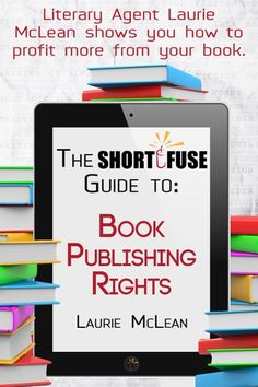 """Read """"The Short Fuse Guide to Book Publishing Rights"""" by Laurie McLean available from Rakuten Kobo. Literary Agent Laurie McLean walks you through the different rights involved in publishing a book and shows you how best. Fiction Writing, Writing A Book, Any Book, This Book, Short Fuse, Self Publishing, Nonfiction Books, Creative Writing, Book Lovers"""