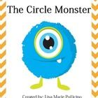 Students will let their creativity shine as they show their understanding of the circle shape.   Students will create a circle monster that only ea...
