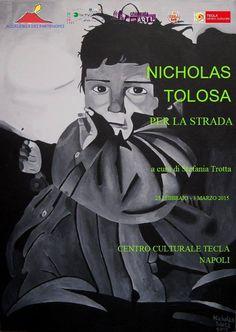 PER LA STRADA di Nicholas Tolosa, Mercoledì 25 Febbraio 2015, presso il Centro Culturale TECLA, a Napoli, in via Toledo 424, si inaugura alle 16,00 una mostra personale d'Arte conte... Check more at http://www.datedarte.it/events/per-la-strada-di-nicholas-tolosa/