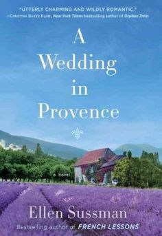 A wedding in Provence : a novel by Ellen Sussman.  Click the cover image to check out or request the romance kindle.