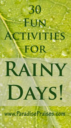 Looking for rainy day activities for kids? Here are 30 of our family favorites!
