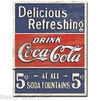 "Coca-Cola Delicious Refreshing 5-cents ""At All Soda Fountains"" Tin Sign  http://www.retroplanet.com/PROD/29821"