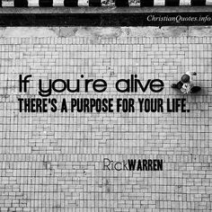 Rick Warren Quote - Purpose for Your Life |  For more Christian and inspirational quotes, visit www.ChristianQuotes.info #Christianquotes