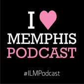 I Love Memphis Podcast Podcast Artwork Image