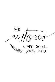 He Restores My Soul (scheduled via http://www.tailwindapp.com?utm_source=pinterest&utm_medium=twpin)