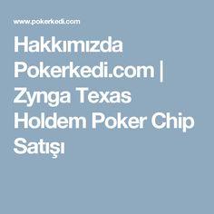 Hakkımızda Pokerkedi.com | Zynga Texas Holdem Poker Chip Satışı