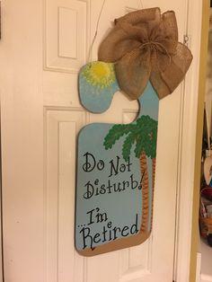 Do Not Disturb, I'm Retired