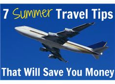 7 Summer Travel Tips That Will Save You Money