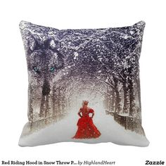 Red Riding Hood in Snow Throw Pillow Celtic Fantasy Art, Red Riding Hood, Decorative Throw Pillows, Decorating Your Home, Create Your Own, Snow, Design, Accent Pillows