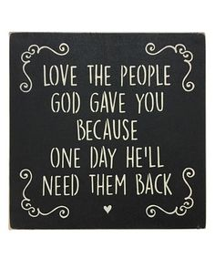 Loving this Black 'Love The People God Gave You' Indoor/Outdoor Sign Sign on #zulily! #zulilyfinds