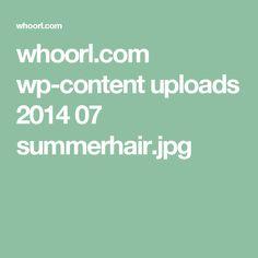 whoorl.com wp-content uploads 2014 07 summerhair.jpg