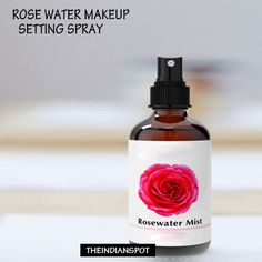 Rose Water Makeup Setting Spray Ingredients – 1 tablespoon of aloe vera gel or glycerin ½ cup rose water Method – Mix all the ingredients and pour it into a spray bottle. After make-up is applied, spray it on your face and let it air dry