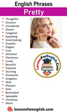 English Phrases – Pretty Thoughtful Gracious Considerate Decent Congenial Appealing Good-looking Graceful Elegant Cute Attractive Glamorous Lovely Beautiful Exquisite Stunning Handsome Gorgeous Neat Pleasant Kind Benevolent Agreeable Courteous Warm Interesting English Words, Learn English Words, English Phrases, English Sentences, English Idioms, English Learning Spoken, Teaching English Grammar, English Language Learning, Essay Writing Skills