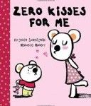 Storytime Standouts looks at Zero Kisses for written by MeManuela Monar and illustrated by Virginie Soumagnac.