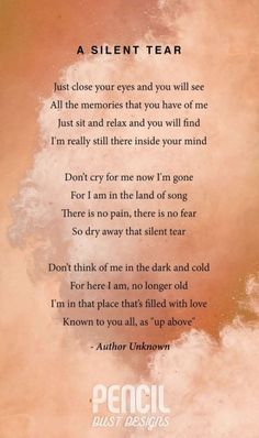 A Silent Tear. A collection of semi religious funeral poems that help soothe our grieving hearts. Curated by Pencil Dust Designs, creators of personalised, uplifting, and memorable order of service booklets. Sympathy Quotes, Poem Quotes, Life Quotes, Tears Quotes, Rip Dad Quotes, Qoutes, Funny Quotes, Grief Poems, Mom Poems