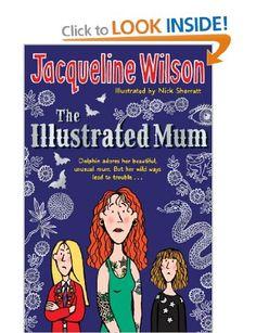 The Illustrated Mum: Amazon.co.uk: Jacqueline Wilson, Nick Sharratt: Books