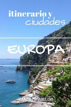 Una guía para ayudarte a armar tu propio viaje por Europa: elegir el itinerario y las ciudades.