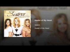 Song of the Day: HEALER OF MY HEART by Sisters