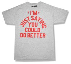 "DRAKE ""JUST SAYING"" YOU COULD DO BETTER GREY SLIM T-SHIRT NEW OFFICIAL RAPPER"