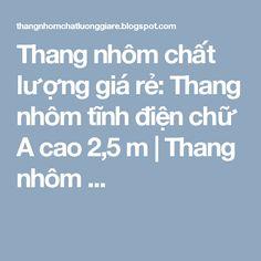 Thang nhôm chất lượng giá rẻ: Thang nhôm tĩnh điện chữ A cao 2,5 m | Thang nhôm ...