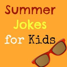 Summer Jokes for Kids - fun list that includes beach jokes and more July is International Joke Day! What kind of funnies can your family come up with? Summer Jokes For Kids, Funny Jokes For Kids, Summer Kids, Kid Jokes, Hilarious Jokes, Funny Puns, Humour And Wisdom, Camping Jokes, Rv Camping
